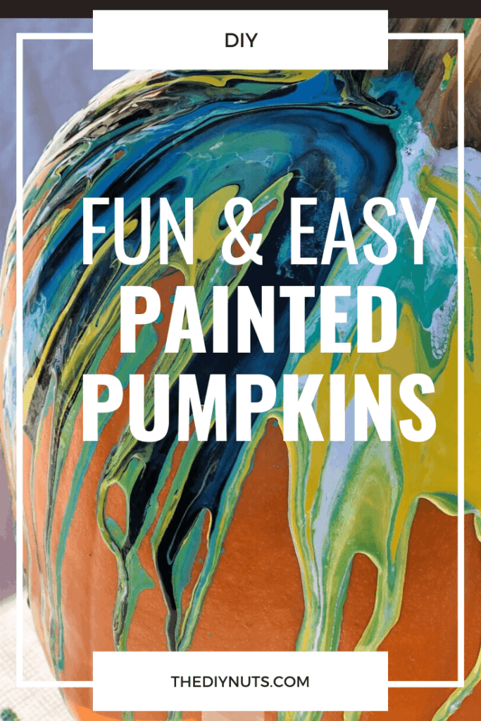 Painted pour pumpkin with words fun & easy painted pumpkins