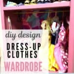 Best Dress-up DIY clothes storage wardrobe