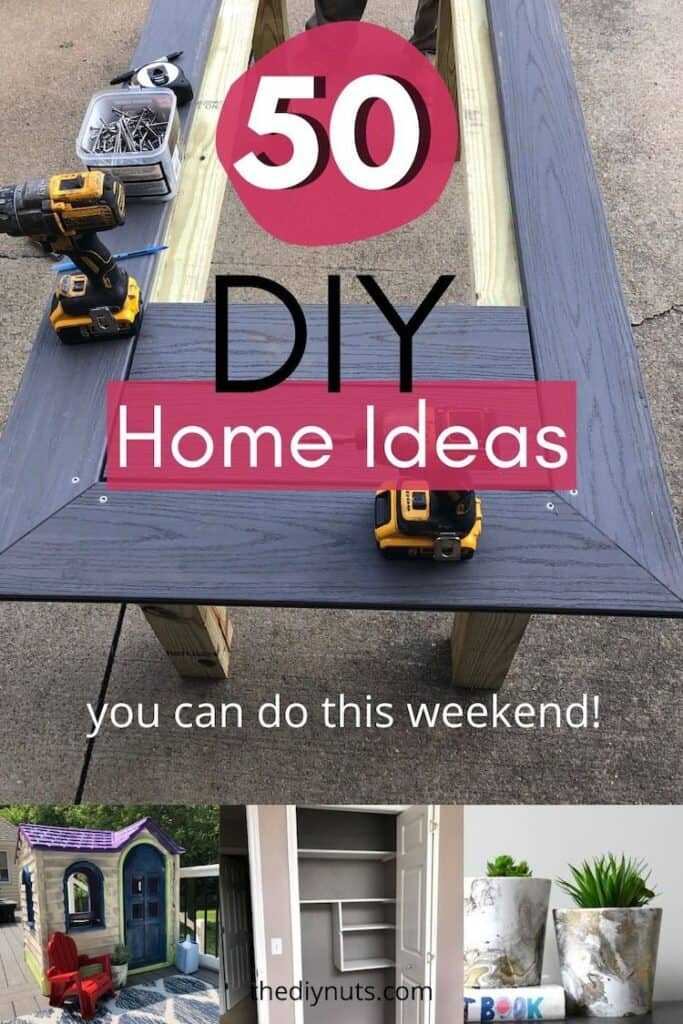 50 DIY Home Ideas you can do this weekend