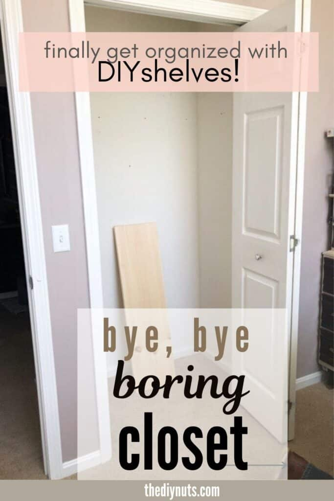 Empty closet with get organized with DIY shelves