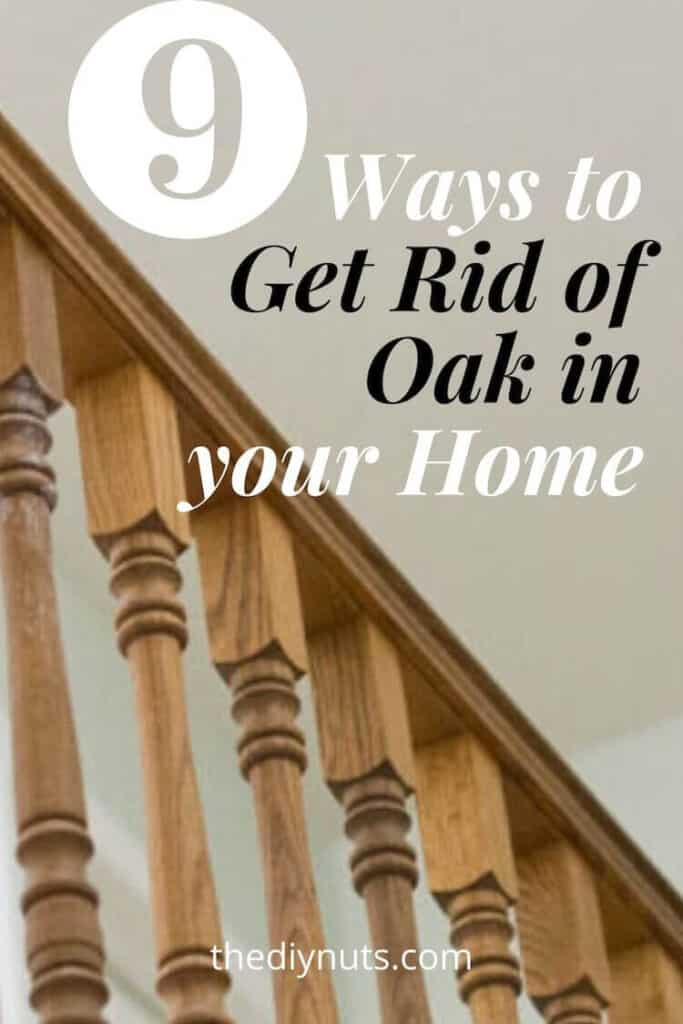 Oak banister & 9 ways to get rid of oak in your home