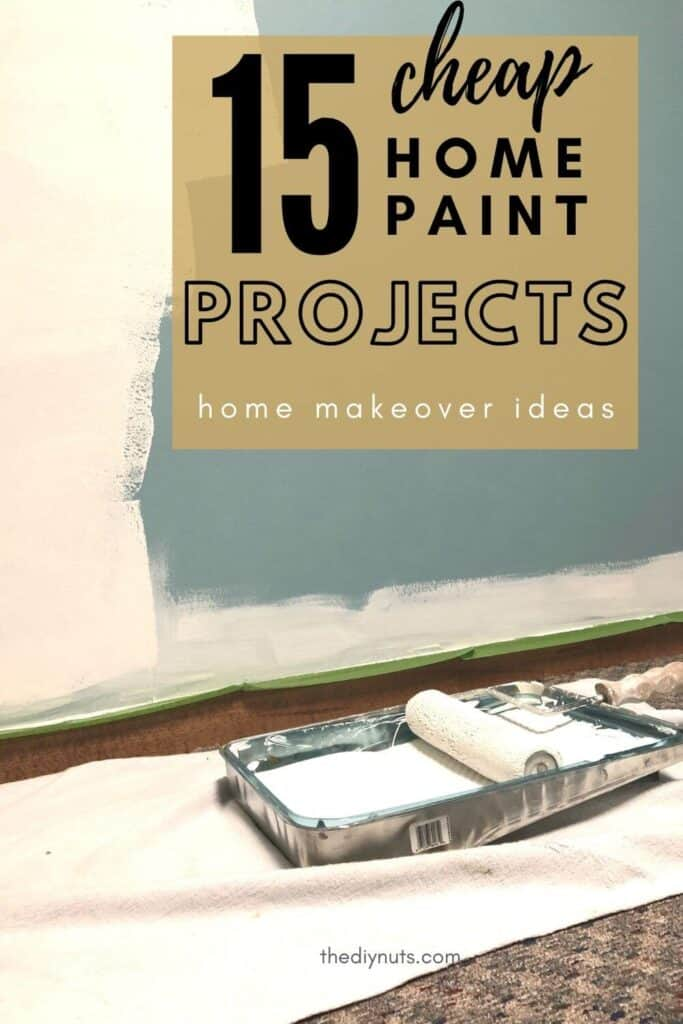 15 cheap home paint projects