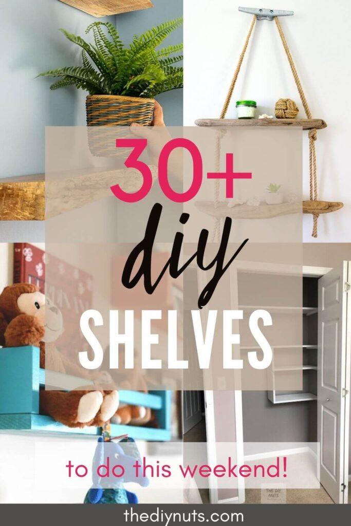 30+ diy shelves to build this weekend with images of different shelves